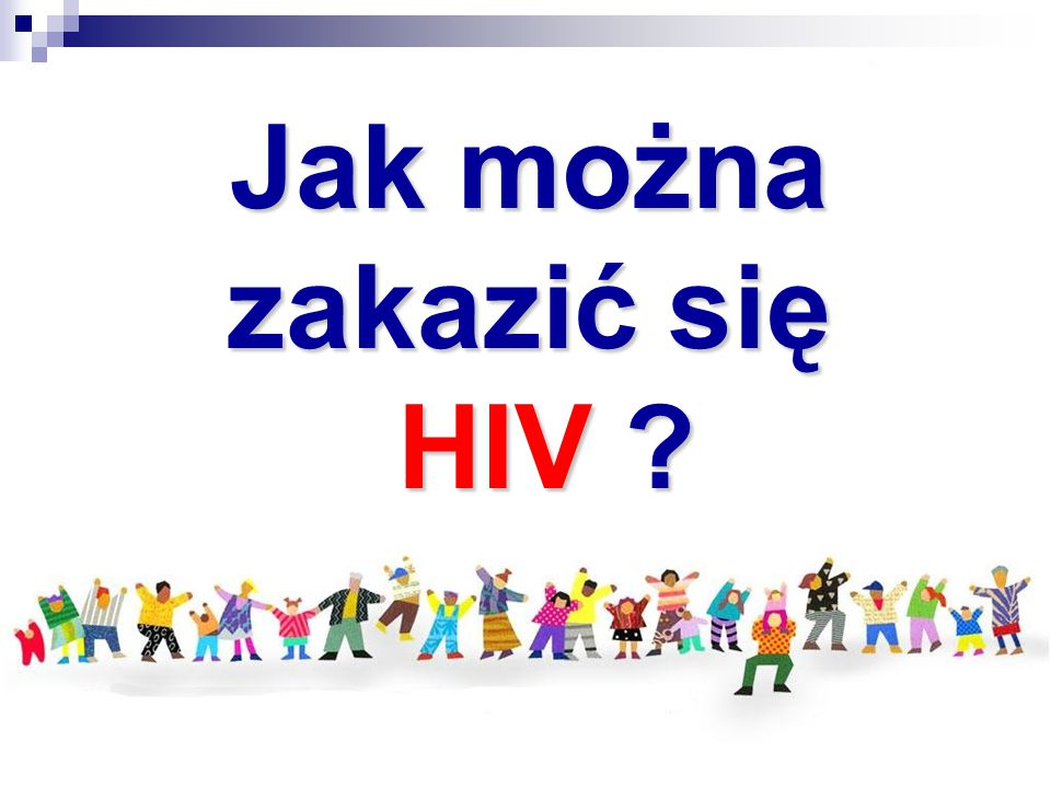 Jak można zakazić się HIV