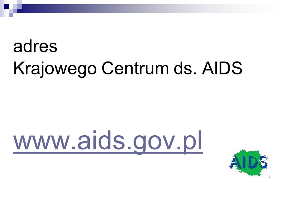 adres Krajowego Centrum ds. AIDS www.aids.gov.pl