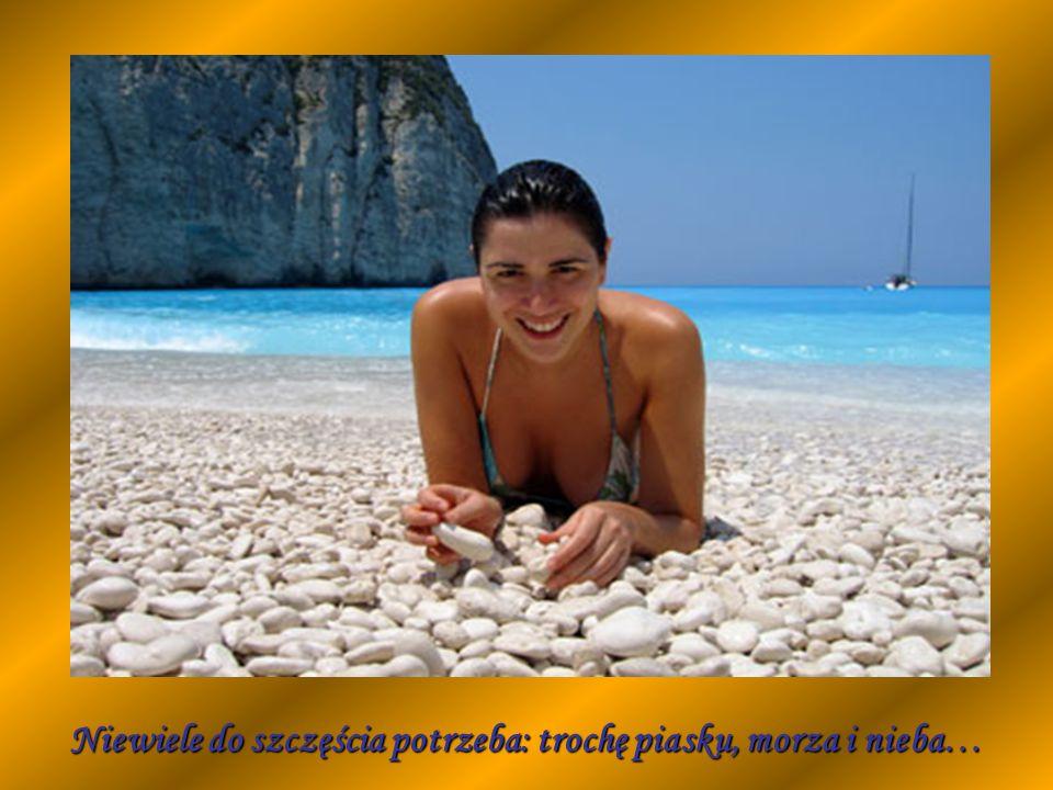 Niewiele do szczęścia potrzeba: trochę piasku, morza i nieba…