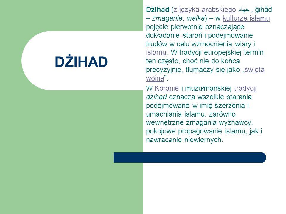 """Dżihad (z języka arabskiego جهاد , ğihād – zmaganie, walka) – w kulturze islamu pojęcie pierwotnie oznaczające dokładanie starań i podejmowanie trudów w celu wzmocnienia wiary i islamu. W tradycji europejskiej termin ten często, choć nie do końca precyzyjnie, tłumaczy się jako """"święta wojna ."""