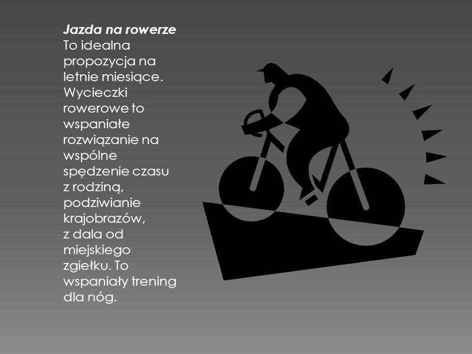 Jazda na rowerze To idealna.