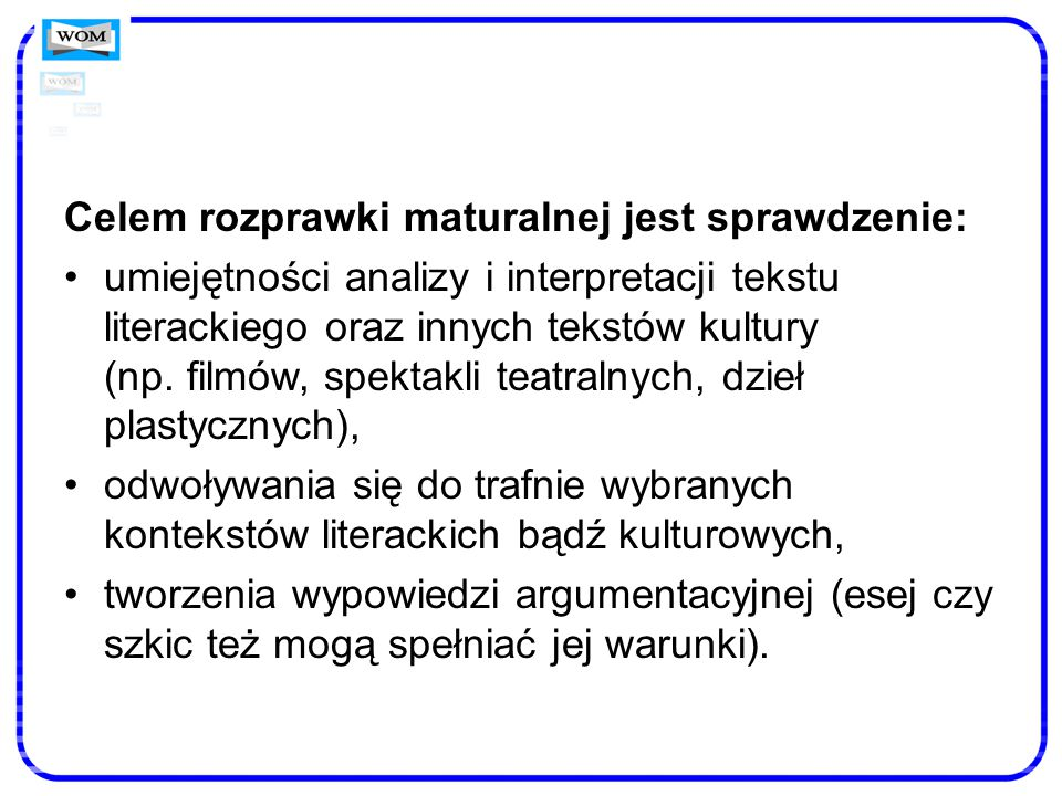 Celem rozprawki maturalnej jest sprawdzenie: