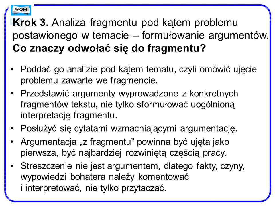 Krok 3. Analiza fragmentu pod kątem problemu postawionego w temacie – formułowanie argumentów. Co znaczy odwołać się do fragmentu