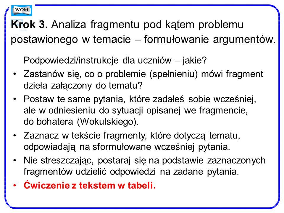 Krok 3. Analiza fragmentu pod kątem problemu postawionego w temacie – formułowanie argumentów.