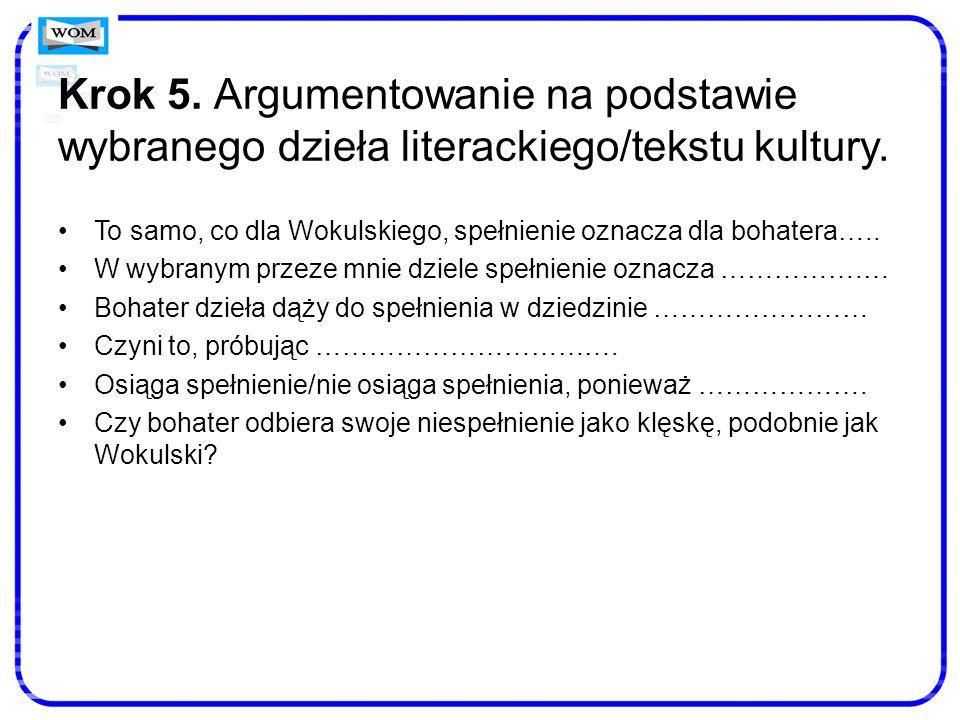 Krok 5. Argumentowanie na podstawie wybranego dzieła literackiego/tekstu kultury.