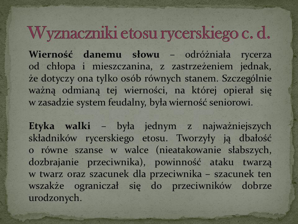 Wyznaczniki etosu rycerskiego c. d.