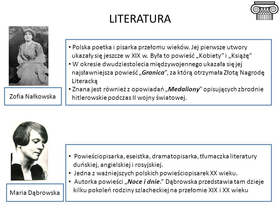 """LITERATURA Polska poetka i pisarka przełomu wieków. Jej pierwsze utwory. ukazały się jeszcze w XIX w. Była to powieść """"Kobiety i """"Książę"""