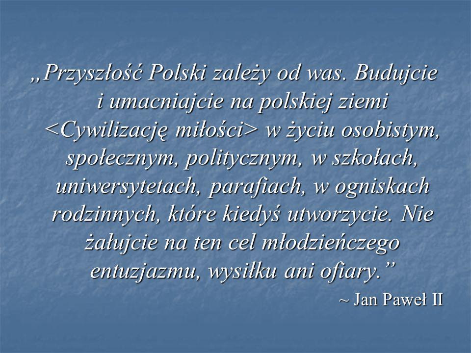 """""""Przyszłość Polski zależy od was"""