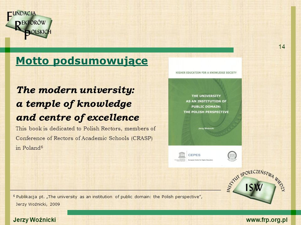 Motto podsumowujące The modern university: a temple of knowledge