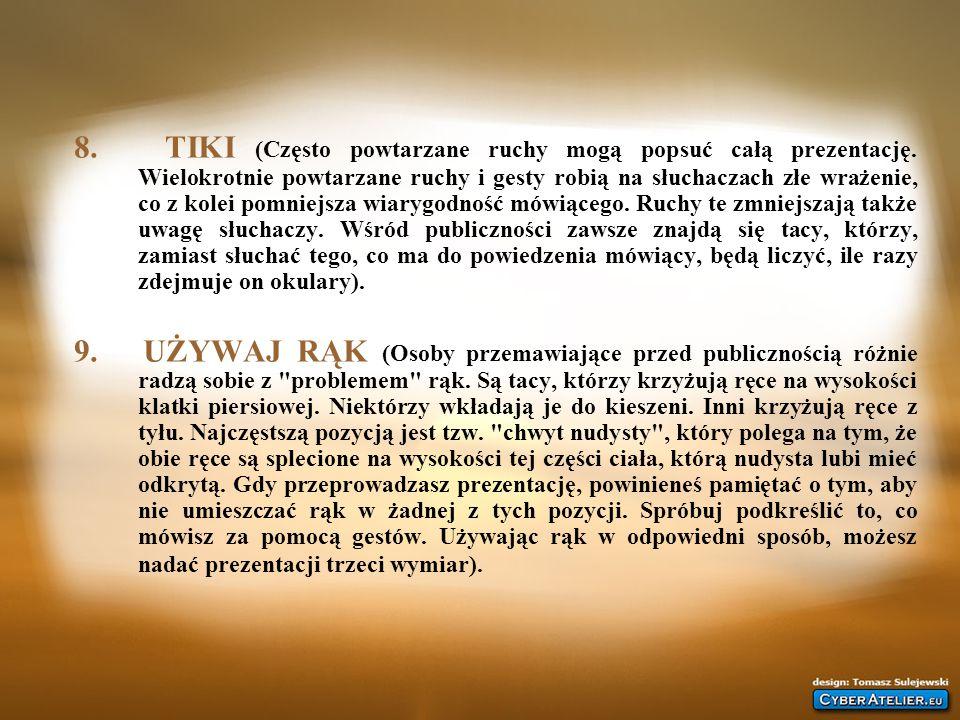 8. TIKI (Często powtarzane ruchy mogą popsuć całą prezentację