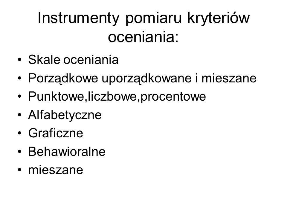 Instrumenty pomiaru kryteriów oceniania: