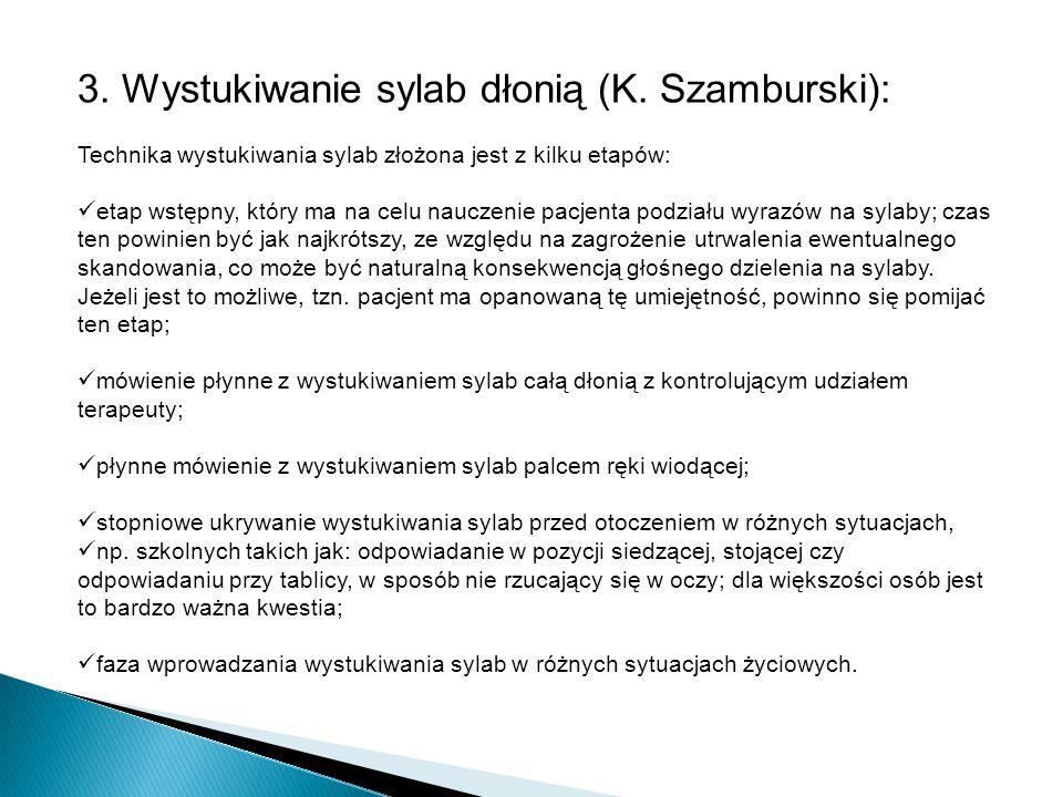 3. Wystukiwanie sylab dłonią (K. Szamburski):
