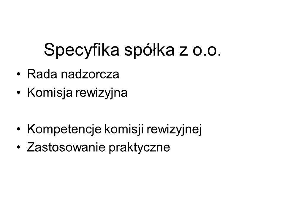 Specyfika spółka z o.o. Rada nadzorcza Komisja rewizyjna