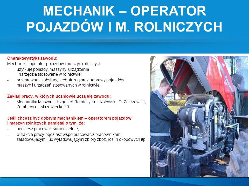 MECHANIK – OPERATOR POJAZDÓW I M. ROLNICZYCH