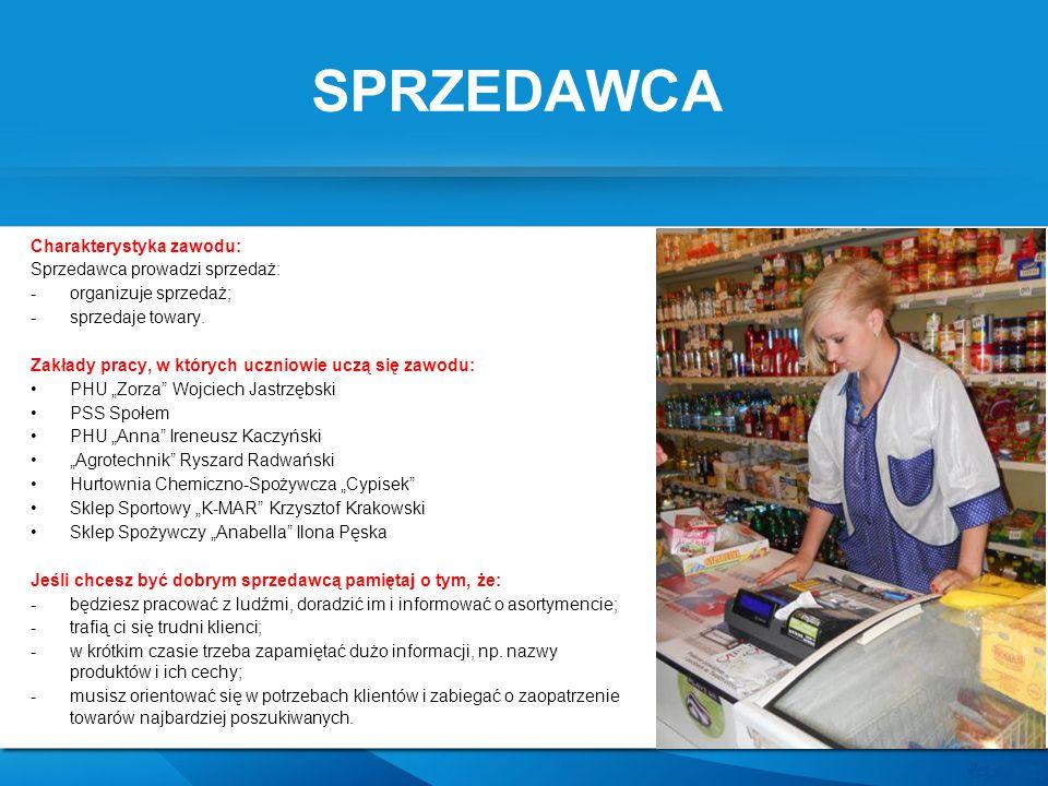 SPRZEDAWCA Charakterystyka zawodu: Sprzedawca prowadzi sprzedaż: