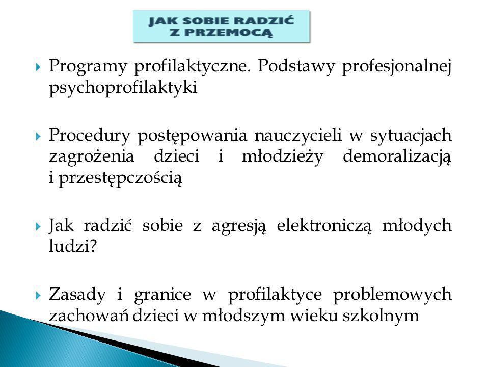 Programy profilaktyczne. Podstawy profesjonalnej psychoprofilaktyki