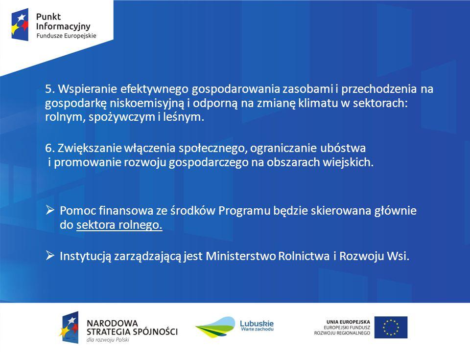 5. Wspieranie efektywnego gospodarowania zasobami i przechodzenia na gospodarkę niskoemisyjną i odporną na zmianę klimatu w sektorach: rolnym, spożywczym i leśnym.