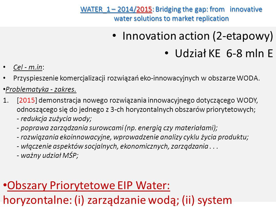 Innovation action (2-etapowy) Udział KE 6-8 mln E