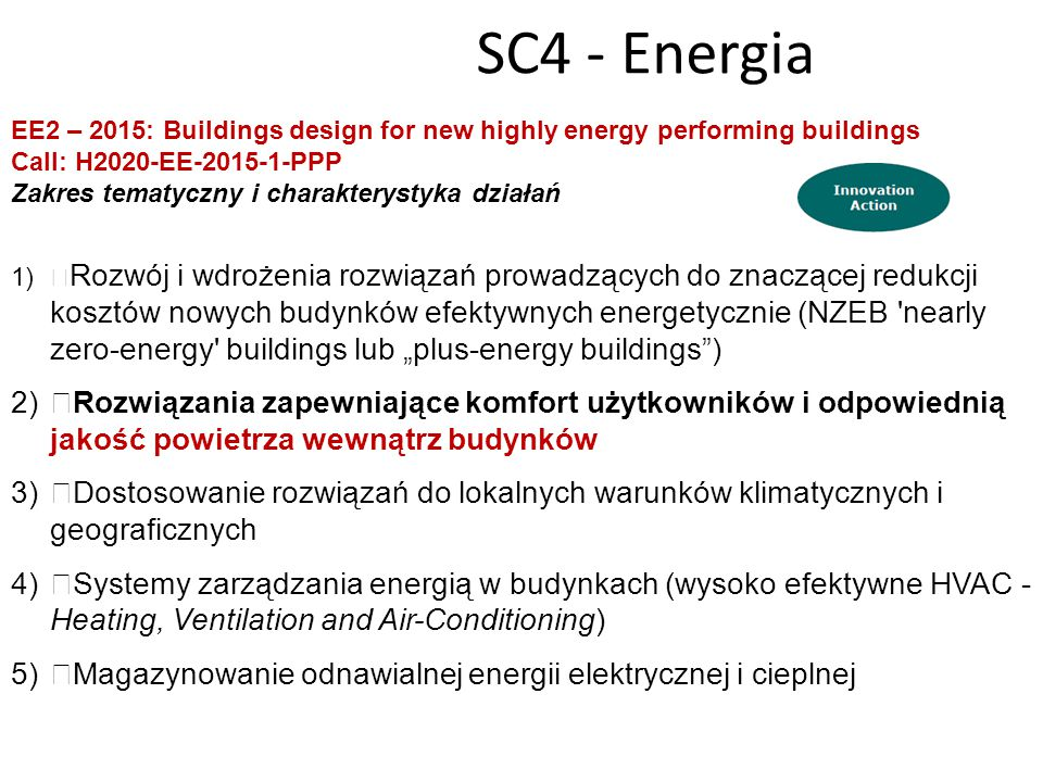 SC4 - Energia EE2 – 2015: Buildings design for new highly energy performing buildings. Call: H2020-EE-2015-1-PPP.