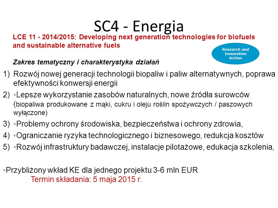 SC4 - Energia LCE 11 - 2014/2015: Developing next generation technologies for biofuels and sustainable alternative fuels.