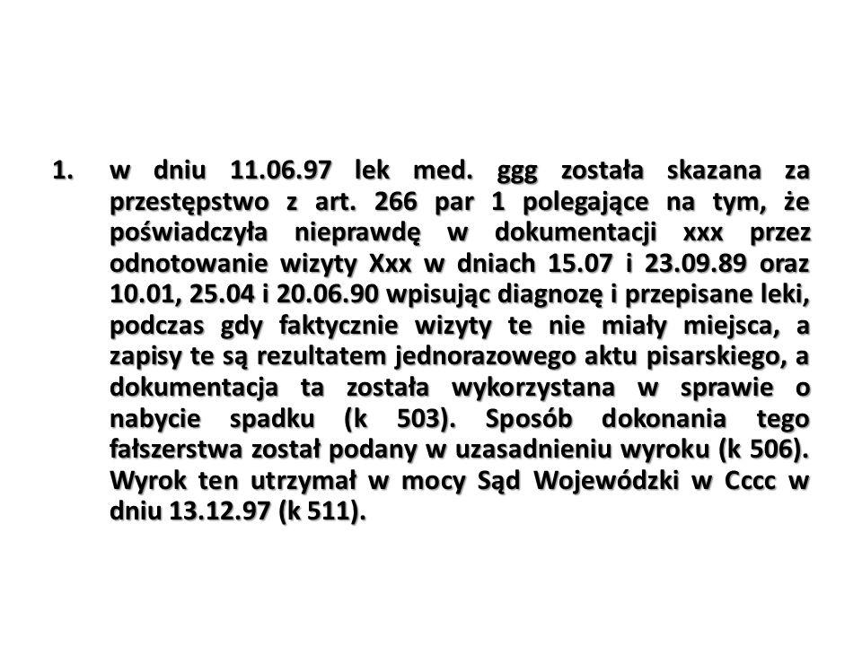 w dniu 11. 06. 97 lek med. ggg została skazana za przestępstwo z art