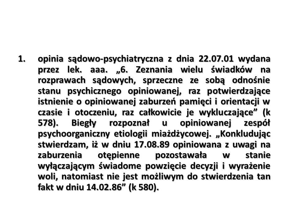 opinia sądowo-psychiatryczna z dnia 22. 07. 01 wydana przez lek. aaa