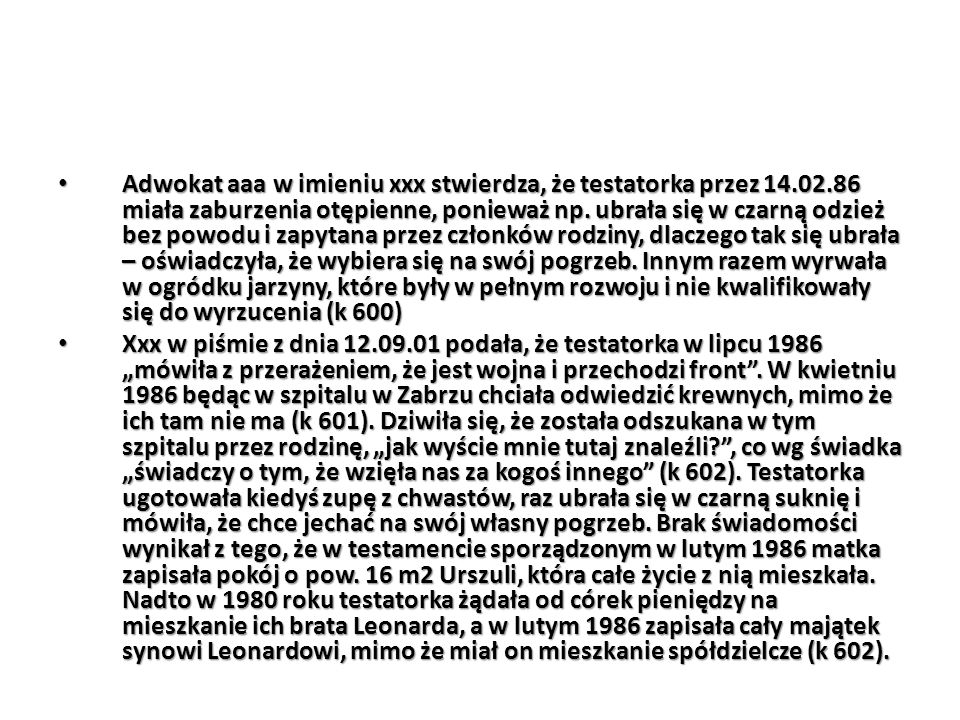 Adwokat aaa w imieniu xxx stwierdza, że testatorka przez 14. 02