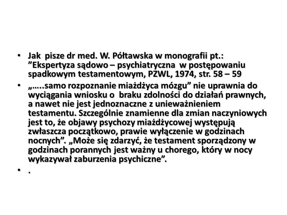 Jak pisze dr med. W. Półtawska w monografii pt