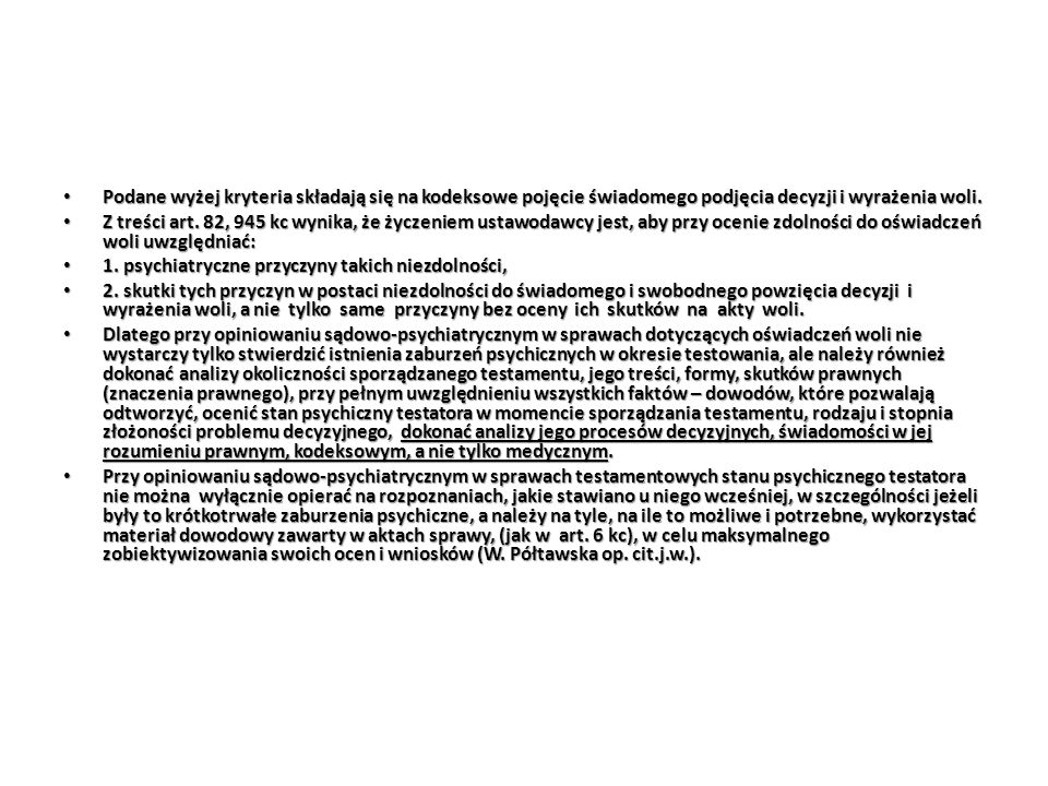 Podane wyżej kryteria składają się na kodeksowe pojęcie świadomego podjęcia decyzji i wyrażenia woli.