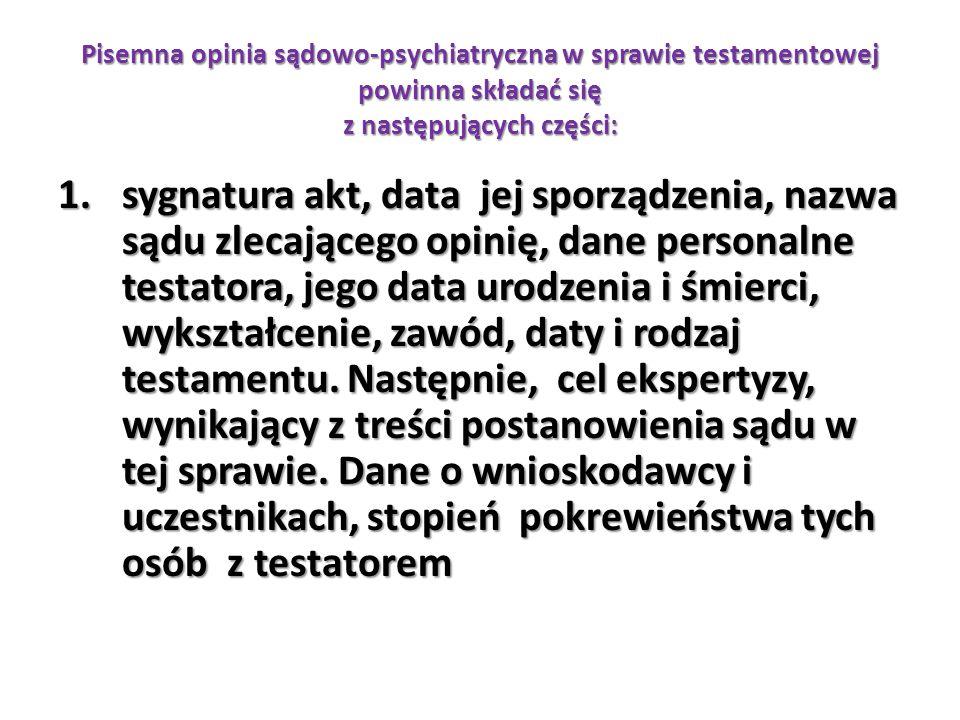 Pisemna opinia sądowo-psychiatryczna w sprawie testamentowej powinna składać się z następujących części: