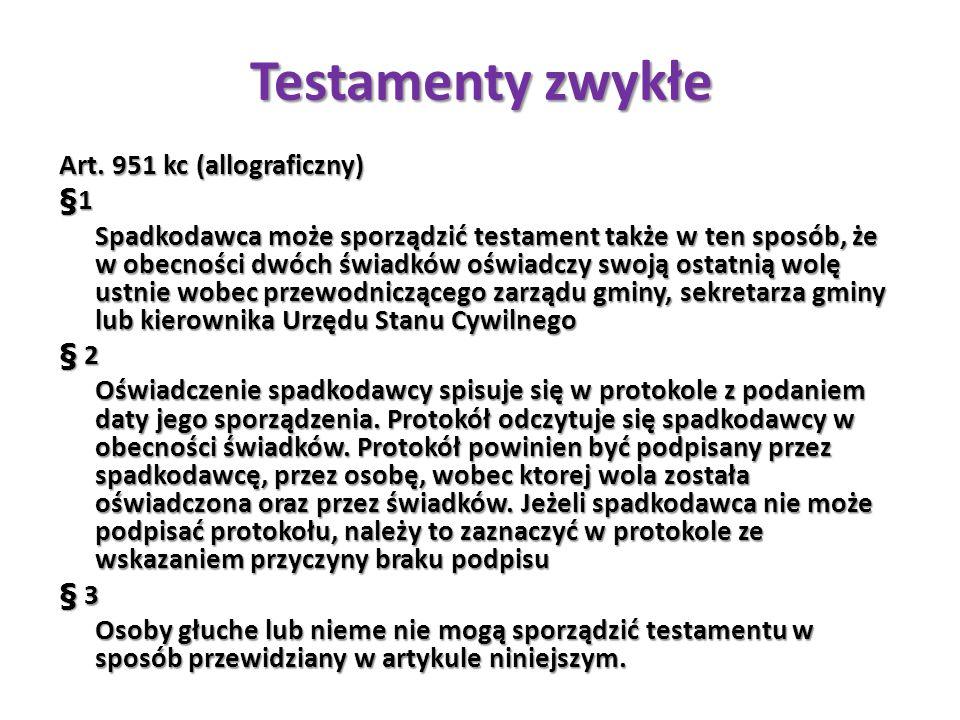 Testamenty zwykłe Art. 951 kc (allograficzny) §1