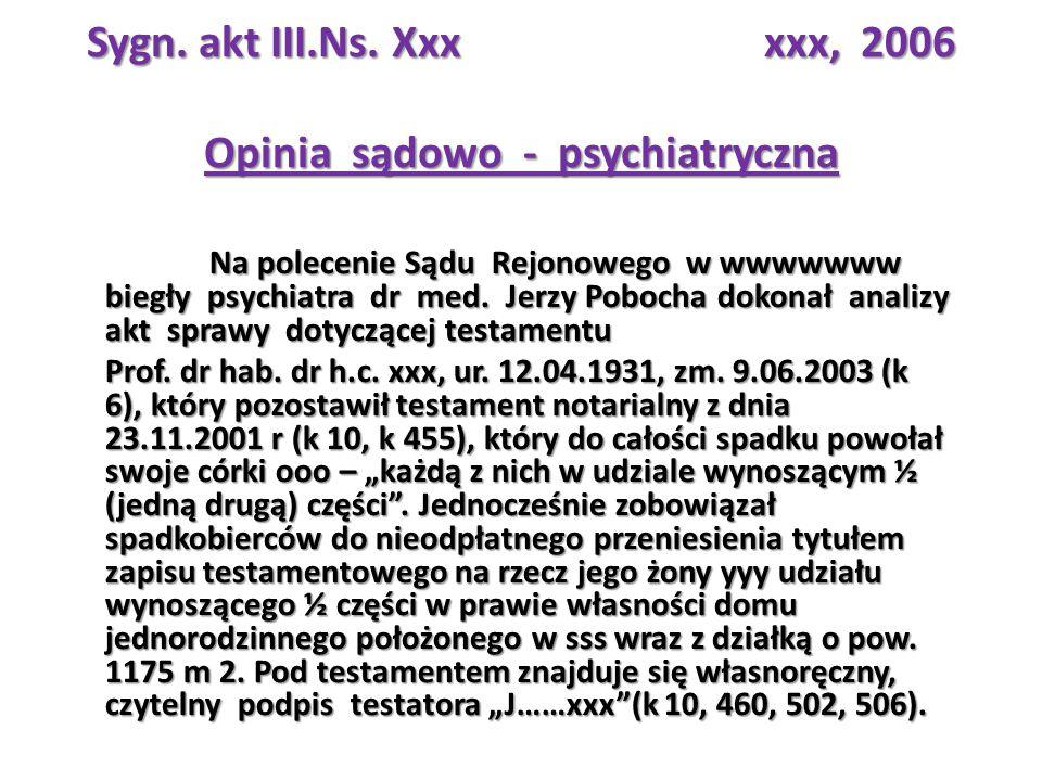 Sygn. akt III.Ns. Xxx xxx, 2006 Opinia sądowo - psychiatryczna