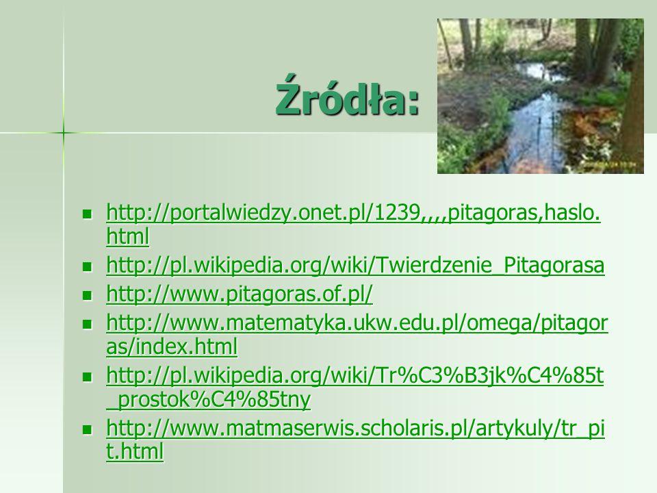 Źródła: http://portalwiedzy.onet.pl/1239,,,,pitagoras,haslo.html