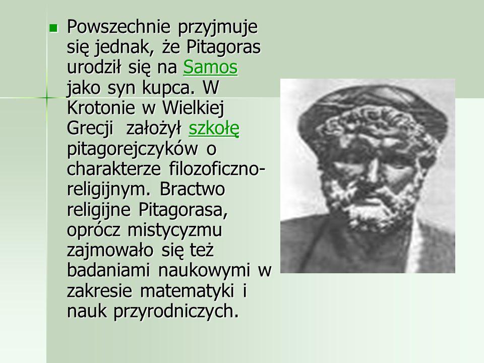 Powszechnie przyjmuje się jednak, że Pitagoras urodził się na Samos jako syn kupca.