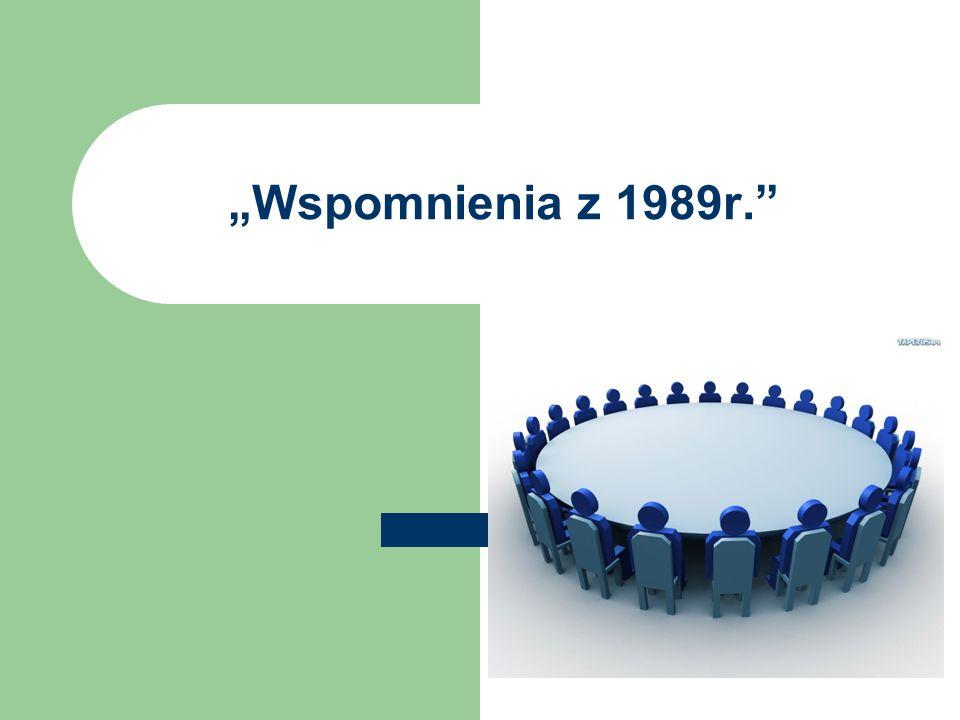 """""""Wspomnienia z 1989r."""