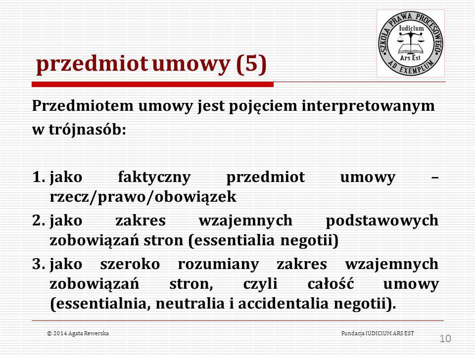 przedmiot umowy (5) Przedmiotem umowy jest pojęciem interpretowanym