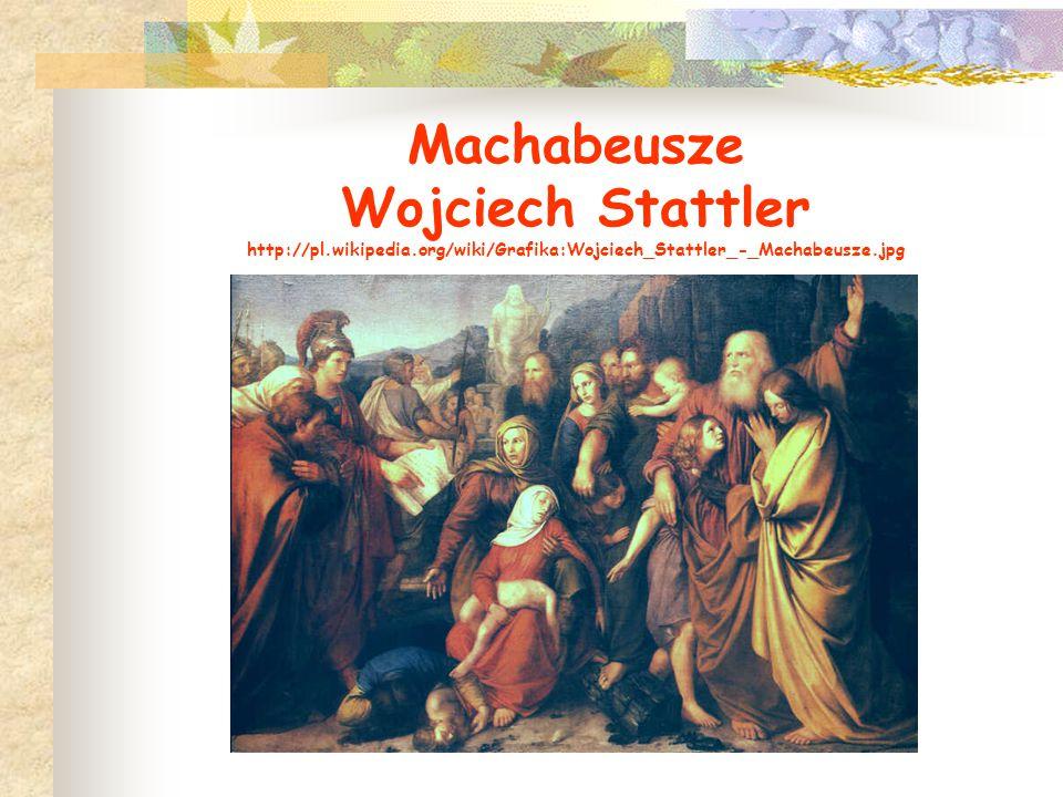 Machabeusze Wojciech Stattler http://pl. wikipedia