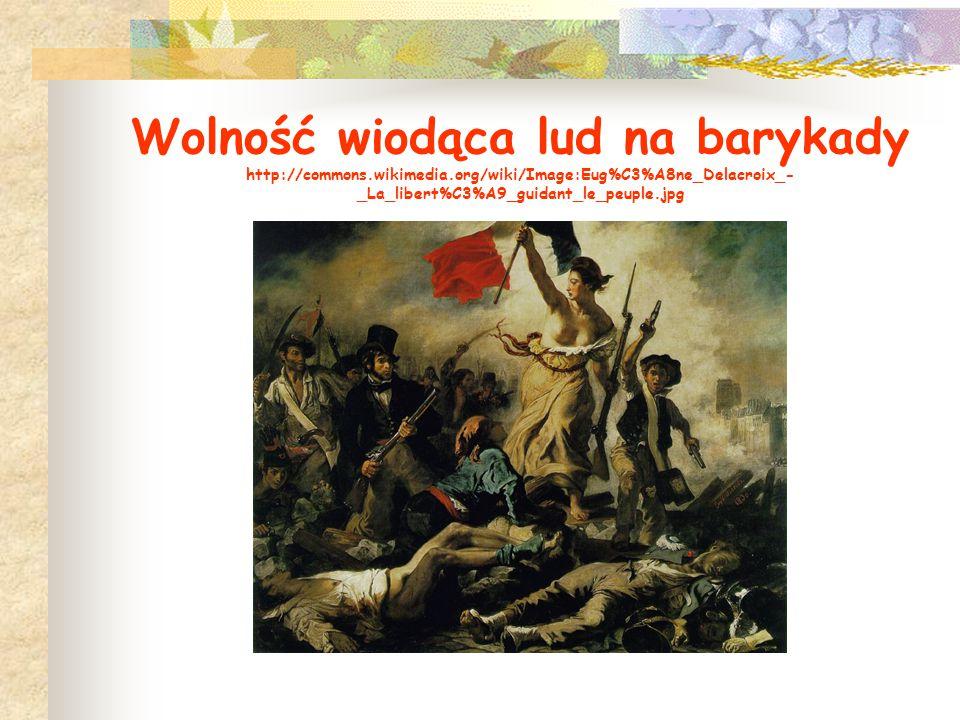 Wolność wiodąca lud na barykady http://commons. wikimedia