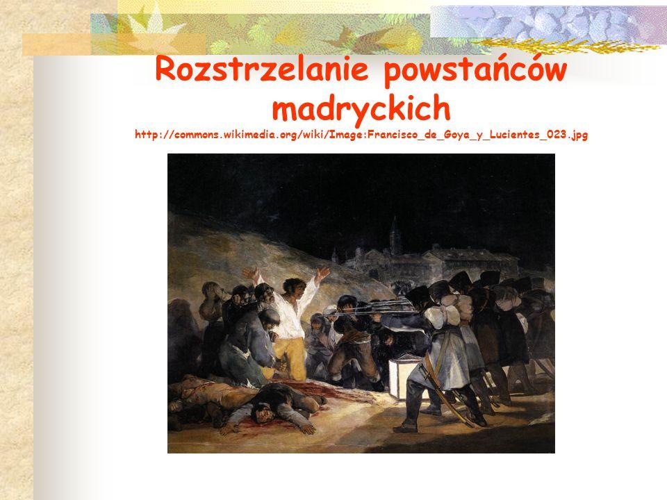 Rozstrzelanie powstańców madryckich http://commons. wikimedia