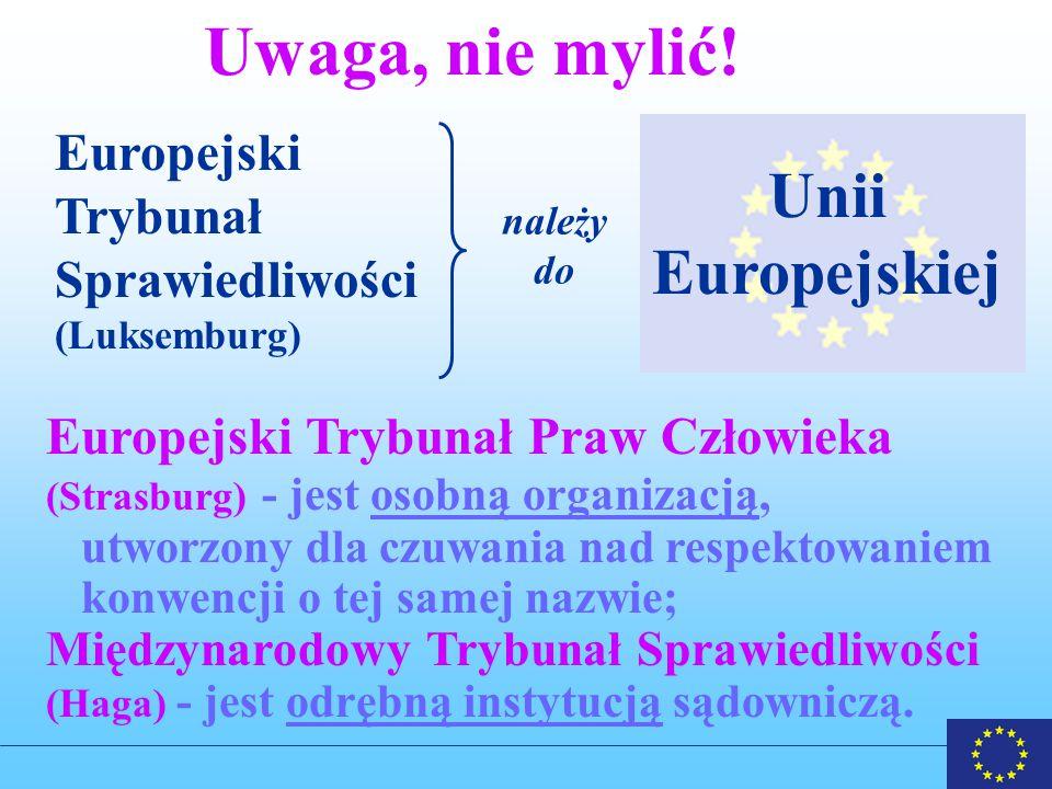 Uwaga, nie mylić! Unii Europejskiej Europejski Trybunał