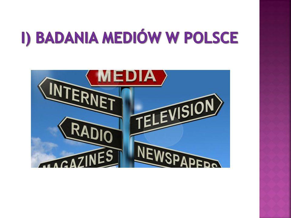 I) Badania MEDIÓW W POLSCE