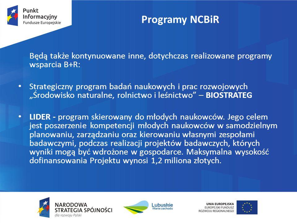 Programy NCBiR Będą także kontynuowane inne, dotychczas realizowane programy wsparcia B+R: