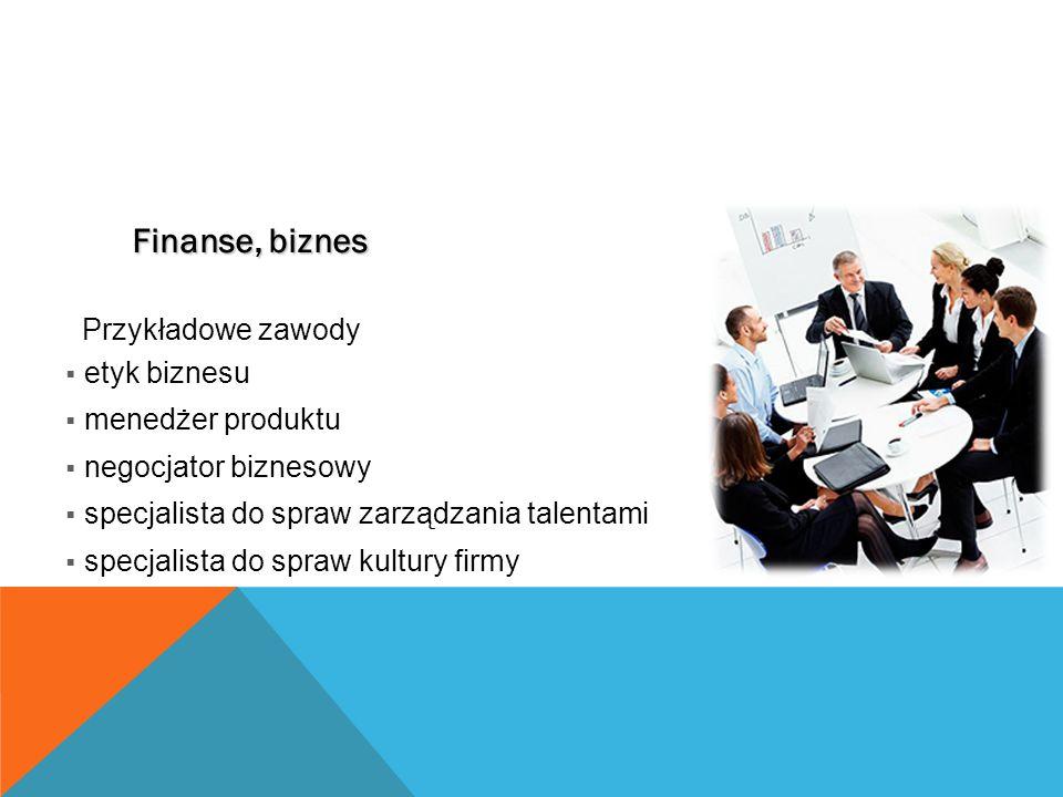 Finanse, biznes Przykładowe zawody etyk biznesu menedżer produktu