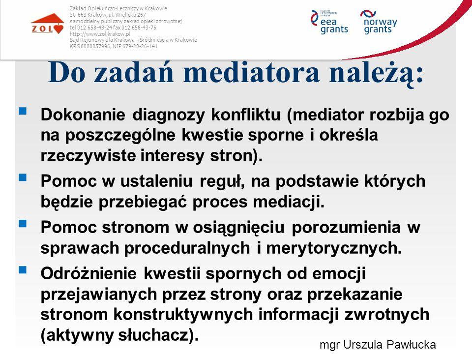 Do zadań mediatora należą: