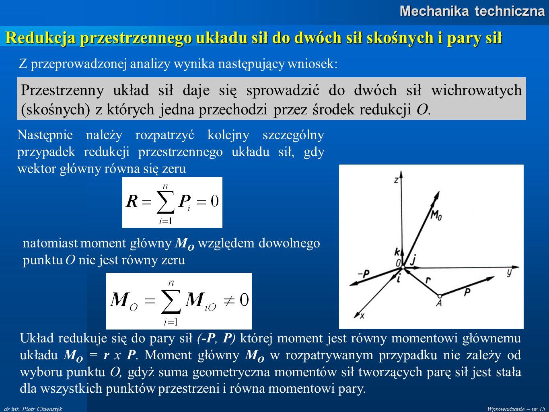 Redukcja przestrzennego układu sił do dwóch sił skośnych i pary sił