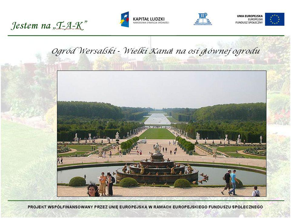 Ogród Wersalski - Wielki Kanał na osi głównej ogrodu