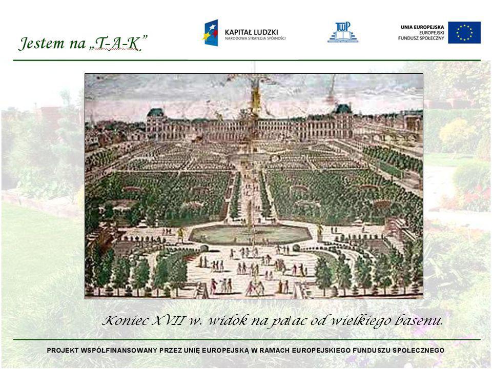 Koniec XVII w. widok na pałac od wielkiego basenu.