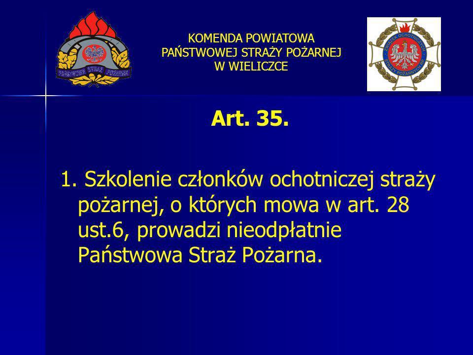 Art. 35. 1. Szkolenie członków ochotniczej straży pożarnej, o których mowa w art.