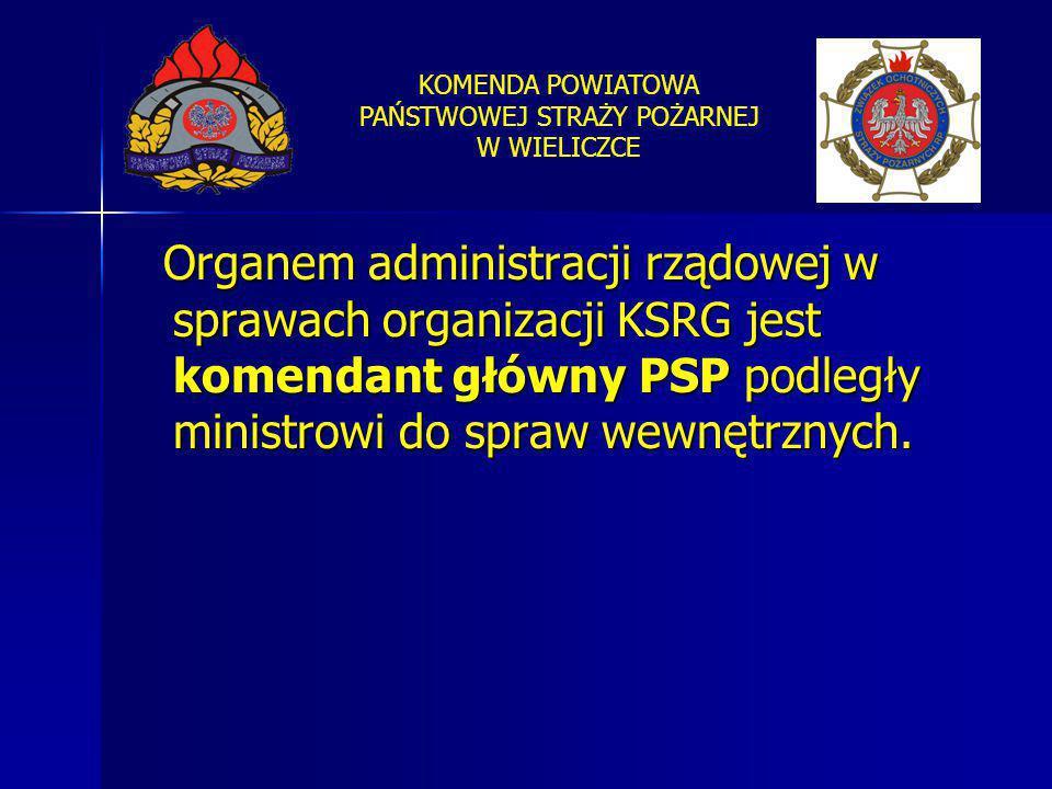 Organem administracji rządowej w sprawach organizacji KSRG jest komendant główny PSP podległy ministrowi do spraw wewnętrznych.