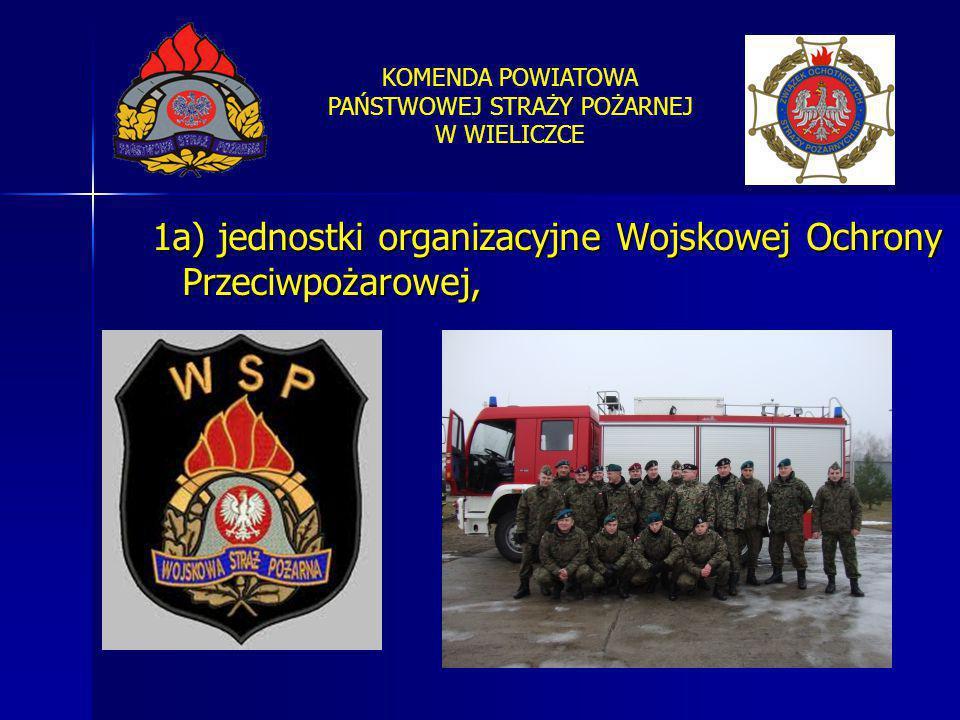 1a) jednostki organizacyjne Wojskowej Ochrony Przeciwpożarowej,